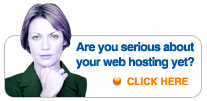 Are you serious about your web hosting yet?